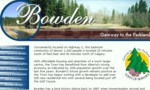 With affordable housing and amenities of a much larger centre, the Town of Bowden has benefitted from Alberta's strong economy. Bowden offers an abundance of parks and new playgrounds. Minor sports teams continue to succeed at levels far higher than most communities this size.